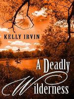 A Deadly Wilderness