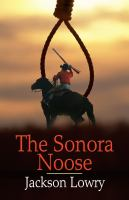 The Sonora Noose