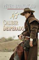 45-caliber Desperado