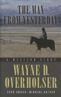 The Man From Yesterday: A Western Story
