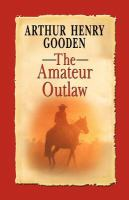 The Amateur Outlaw