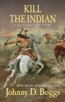 Kill the Indian