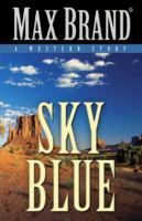 Sky blue : a western story