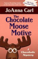 The Chocolate Moose Motive