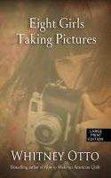 Eight girls taking pictures : [a novel]