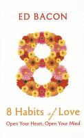 8 habits of love : open your heart, open your mind