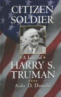 Citizen soldier : a life of Harry S. Truman