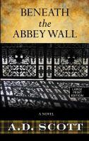 Beneath the Abbey Wall