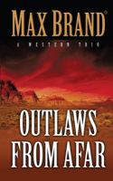 Outlaws From Afar