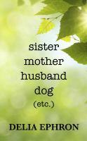 Sister Mother Husband Dog (etc.)