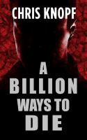 A Billion Ways to Die