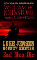Luke Jensen, Bounty Hunter : Bad Men Die
