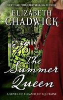 The Summer Queen : A Novel of Eleanor of Aquitaine [text (large Print)]/ by Elizabeth Chadwick