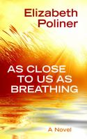 Media Cover for As Close to Us As Breathing [large print].