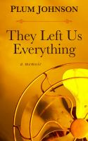 They Left Us Everything