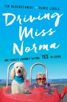 Media Cover for Driving Miss Norma : One Family's Journey Saying Yes to Living [large print].