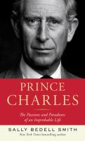 Prince Charles: the Passions and Paradoxes
