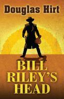 Bill Riley's Head
