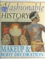 A Fashionable History of Makeup & Body Decoration