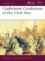 Confederate Cavalrymen of the Civil War