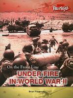 Under Fire in World War II