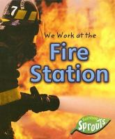We Work at the Fire Station