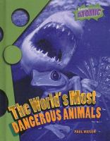 The World's Most Dangerous Animals