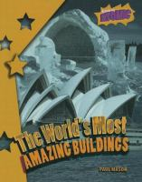 The World's Most Amazing Buildings