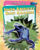 South America's Most Amazing Animals