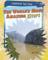 The World's Most Amazing Rivers