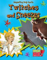 Twitches and Sneezes
