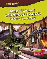 Who Cleans Dinosaur Bones?