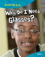 Why Do I Need Glasses?