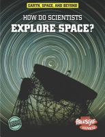 How Do Scientists Explore Space?