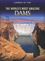 The World's Most Amazing Dams