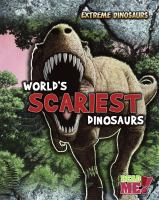 World's Scariest Dinosaurs
