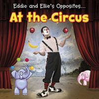 Eddie and Ellie's Opposites at the Circus