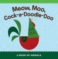 Meow, Moo, Cock-a-doodle-doo