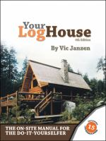 Your Log House : the On-site Manual for the Do-it-yourselfer : Including 15 Log House Plans