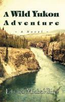 A Wild Yukon Adventure