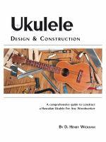 Ukulele Design & Construction