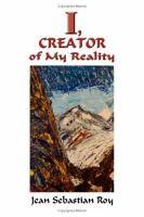 I, Creator of My Reality