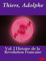Histoire de la revolution francaise, volume i