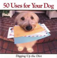 50 Uses for your Dog