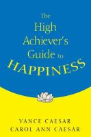 The High Achiever's Guide to Happiness