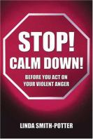 Stop! Calm Down! Before You Act on your Violent Anger