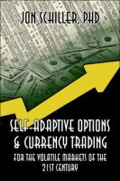 Self-adaptive Options & Currency Trading for the Volatile Markets of the 21st Century