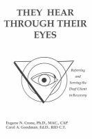 They Hear Through Their Eyes