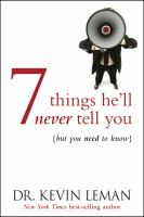7 Things He'll Never Tell You - -  but You Need to Know