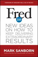 Fred 2.0 : new ideas on how to keep delivering extraordinary results